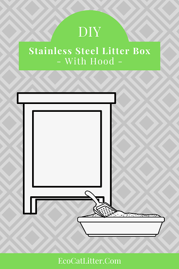 DIY Stainless Steel litter Box With Hood